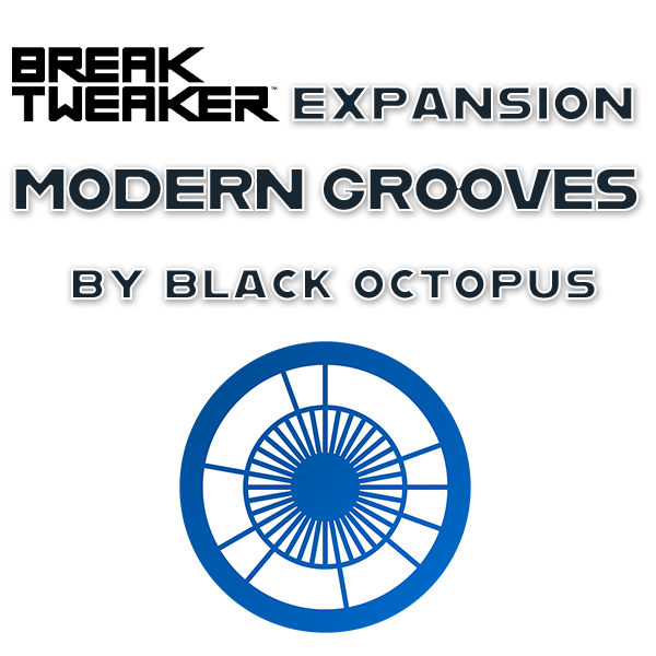 BreakTweaker Expansion: Modern Grooves by Black Octopus
