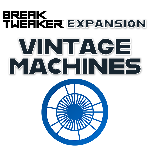 BreakTweaker Expansion: Vintage Machines